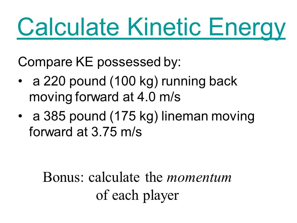 Kinetic Energy Ke 1 2 Mv2 Energy Due To Motion Reflects