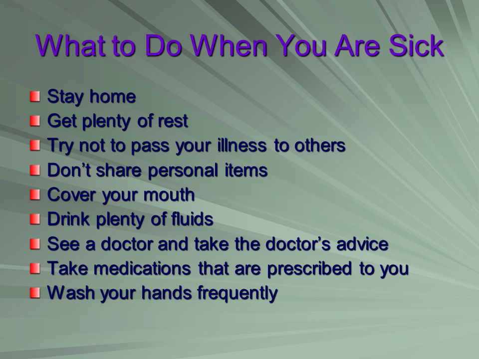 What to Do When You Are Sick