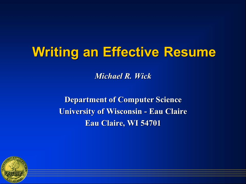 Writing An Effective Resume  Writing An Effective Resume