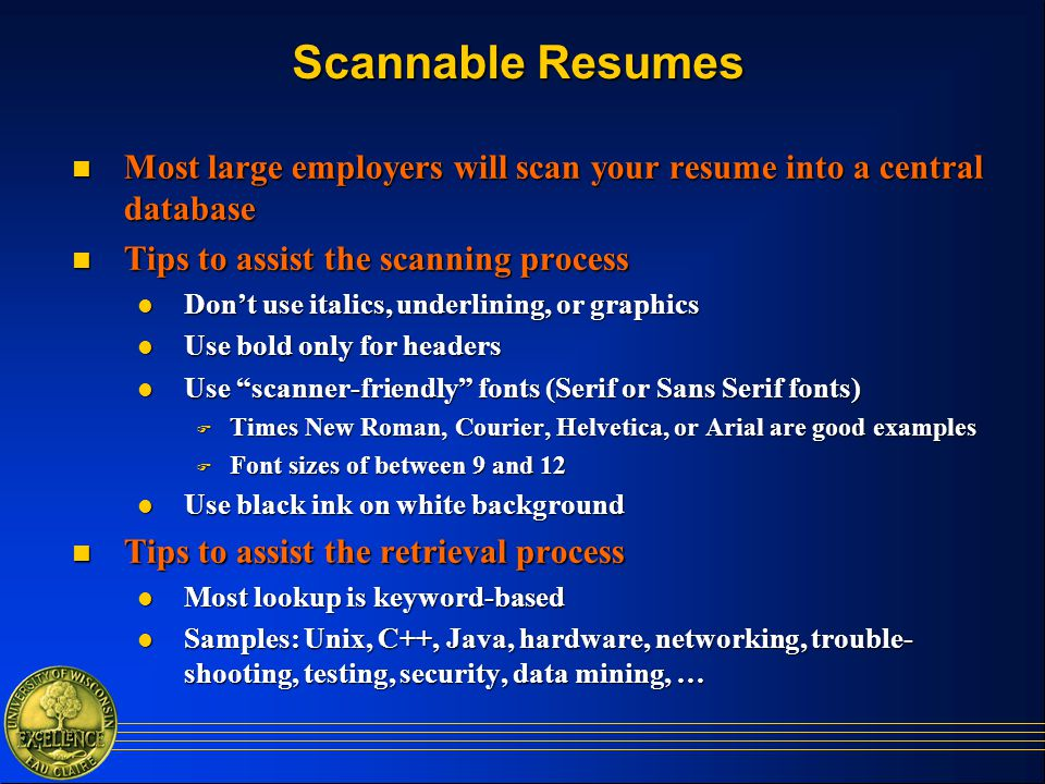 scannable resumes most large employers will scan your resume into a central database tips to