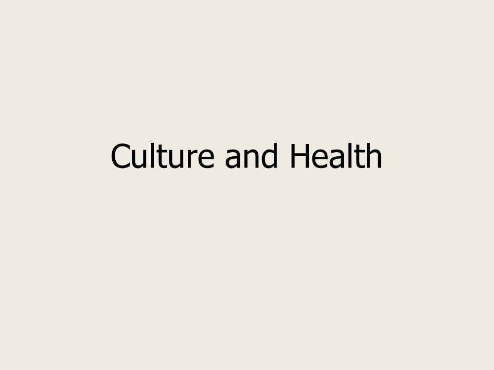 culture and health attitudes Literature review chinese american: culture and care needs role of gender, insurance status and culture in attitudes and health behavior in a us chinese.