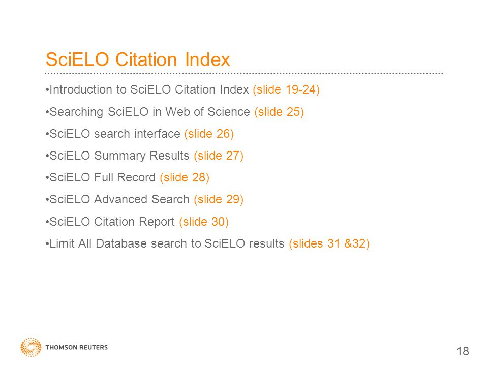 SciELO Citation Index Introduction to SciELO Citation Index (slide 19-24) Searching SciELO in Web of Science (slide 25)