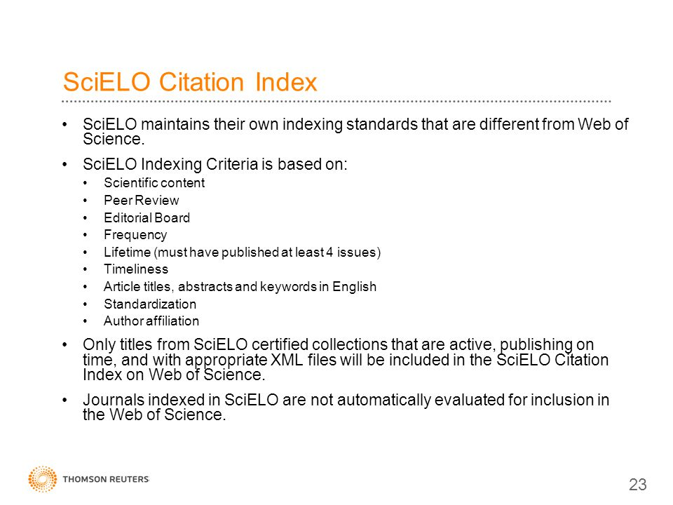 SciELO Citation Index SciELO maintains their own indexing standards that are different from Web of Science.