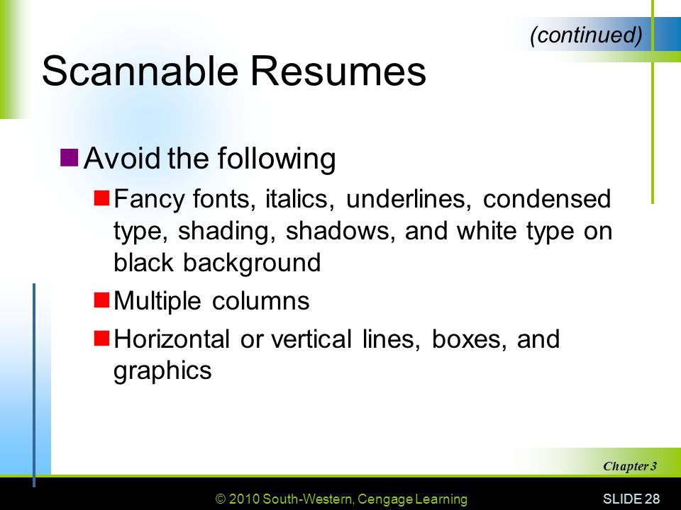 Scannable Resumes Avoid the following