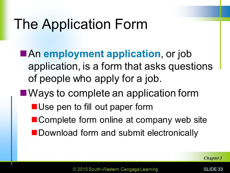 The Application Form An employment application, or job application, is a form that asks questions of people who apply for a job.