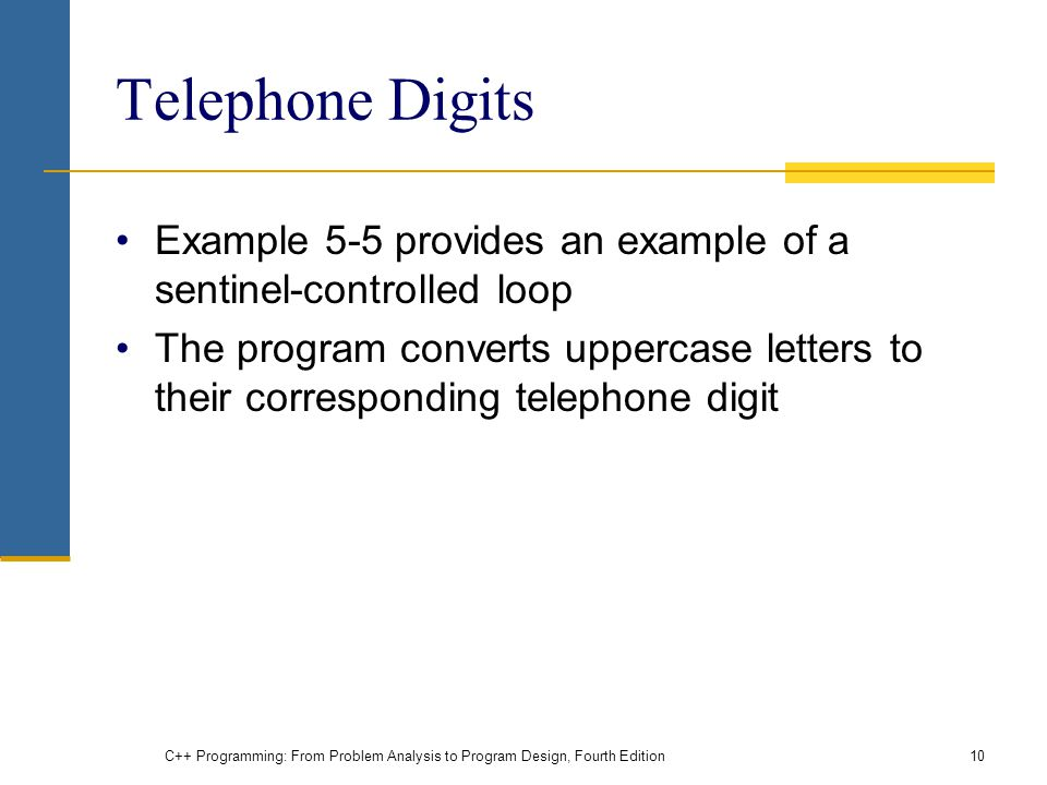 Telephone Digits Example 5-5 provides an example of a sentinel-controlled loop.
