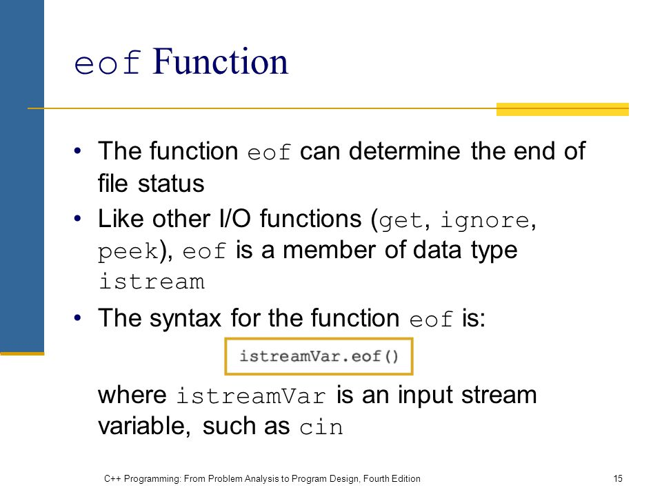eof Function The function eof can determine the end of file status