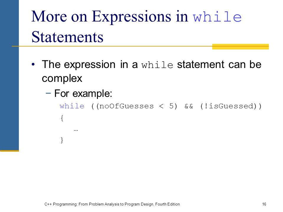 More on Expressions in while Statements