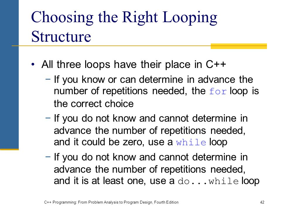 Choosing the Right Looping Structure