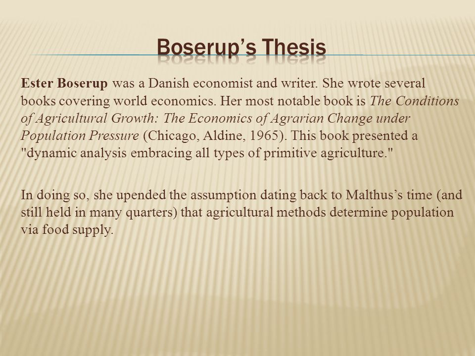 boserup thesis 4 describe the boserup thesis a do you think it is a valid model for predicting from engl n/a at needham broughton high.