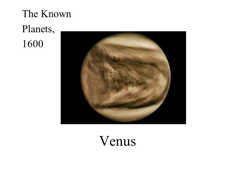 The Known Planets, 1600 Venus