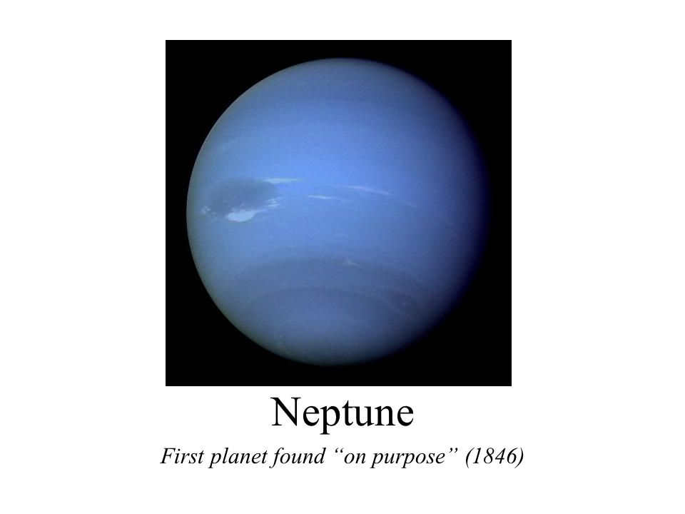 Neptune First planet found on purpose (1846)