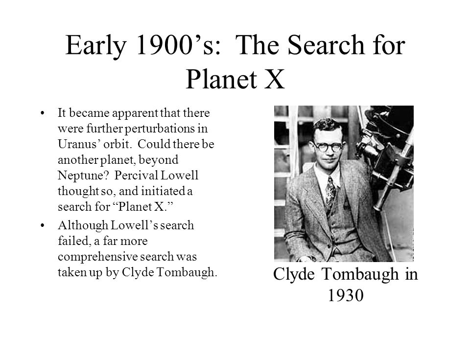 Early 1900's: The Search for Planet X