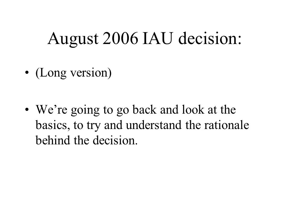 August 2006 IAU decision: (Long version)