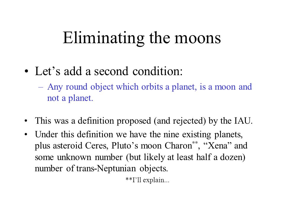Eliminating the moons Let's add a second condition: