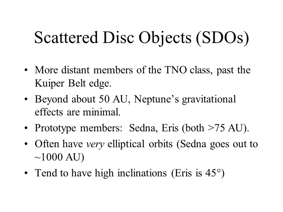 Scattered Disc Objects (SDOs)