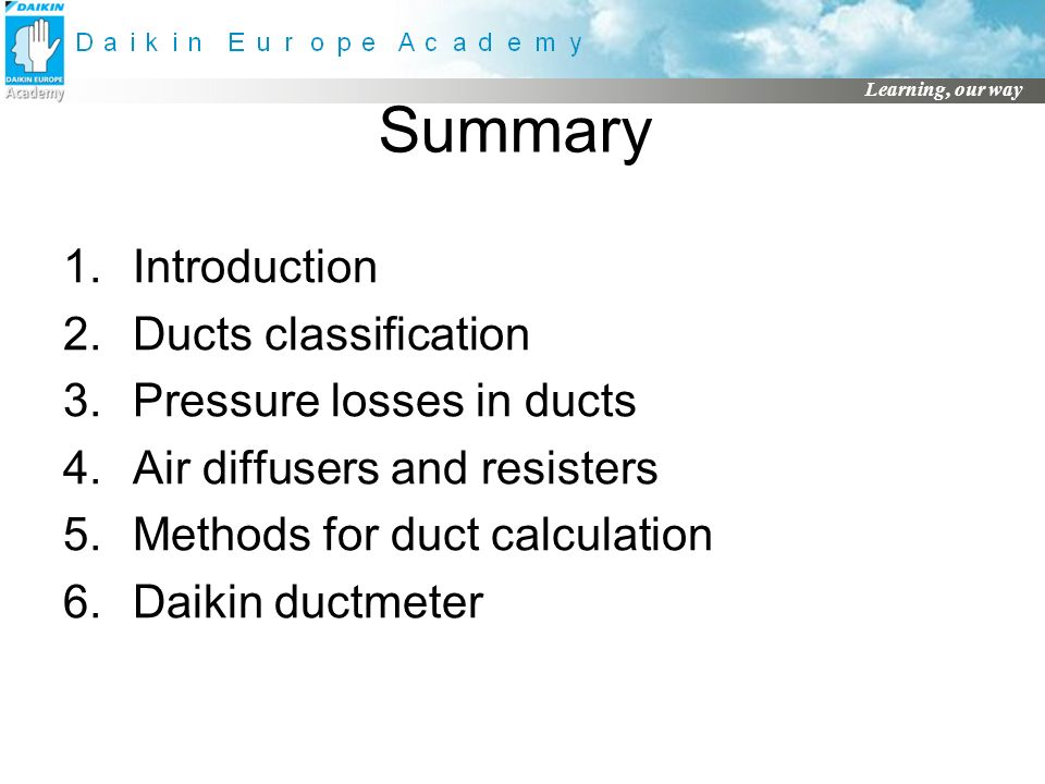 Summary Introduction Ducts classification Pressure losses in ducts