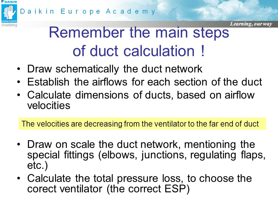 Remember the main steps of duct calculation !