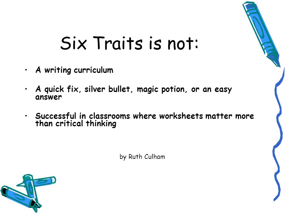six traits of writing powerpoint Writing measurable iep goals mechanics of writing  six trait rubric informal reading inventory (not an exhaustive list) do.