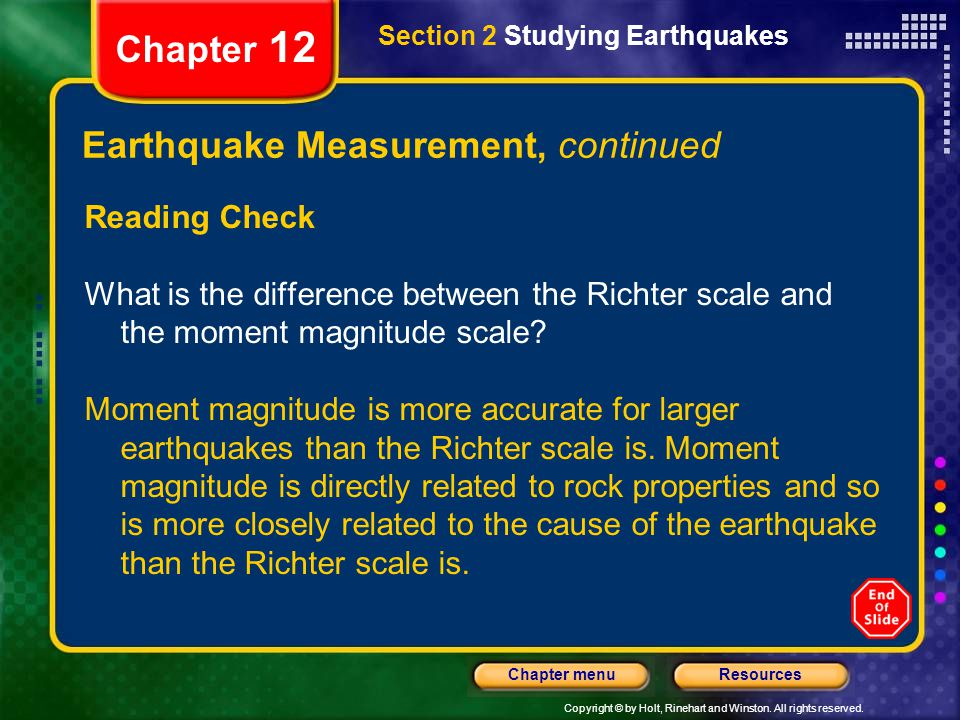 12 2 studying earthquakes A person who studies earthquakes is called a seismologist seismologists study earthquakes by using seismographs and by venturing into the field to view the damage caused by an earthquake.