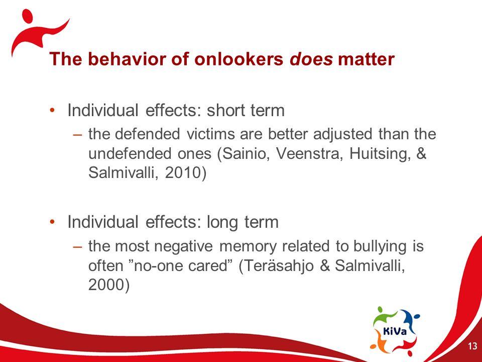 The behavior of onlookers does matter