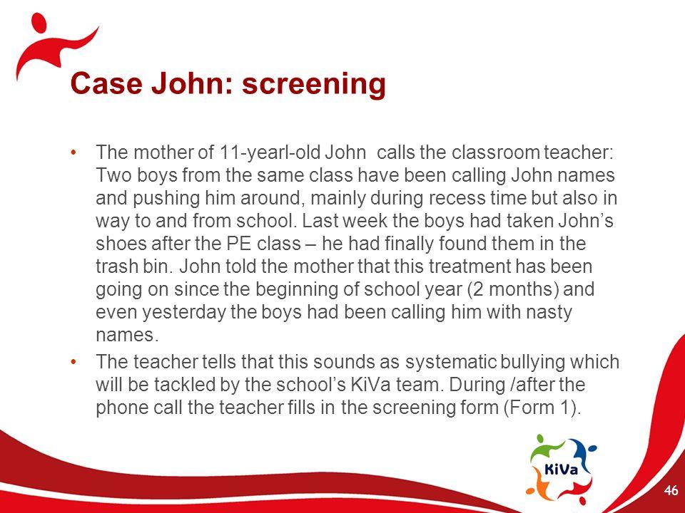 Case John: screening