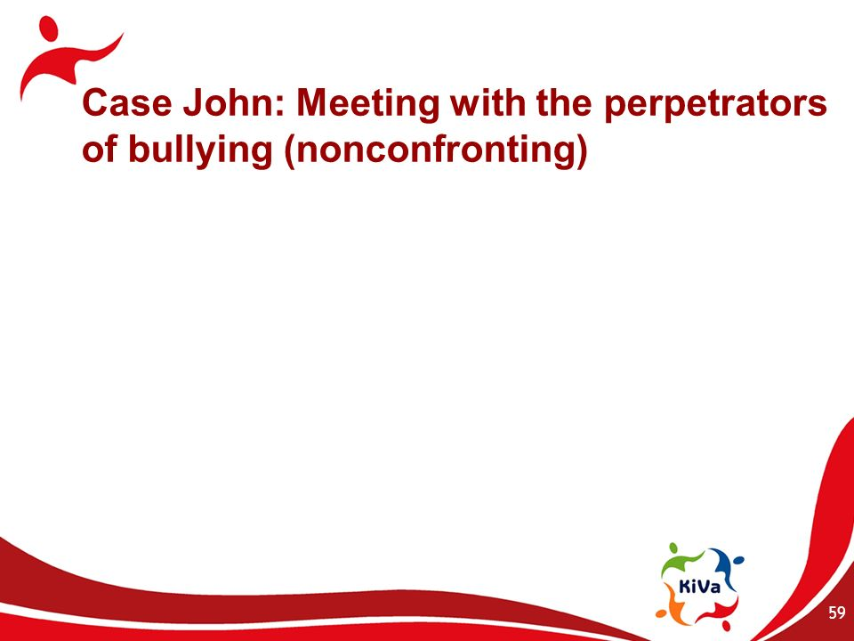 Case John: Meeting with the perpetrators of bullying (nonconfronting)