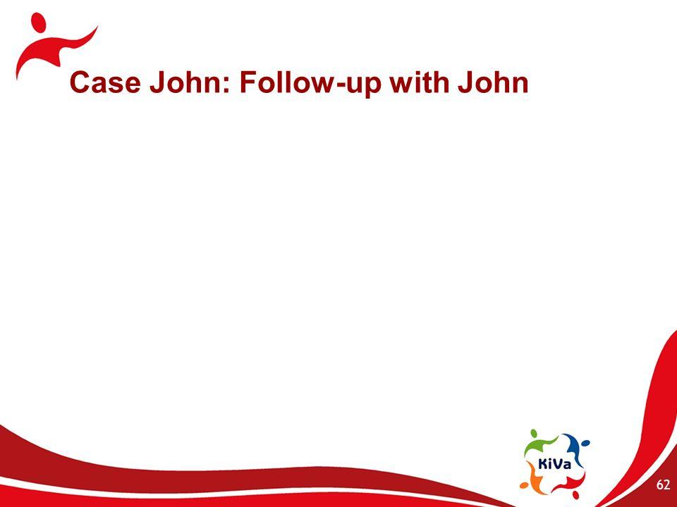 Case John: Follow-up with John