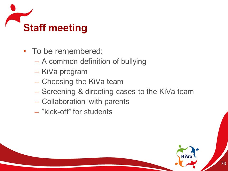 Staff meeting To be remembered: A common definition of bullying