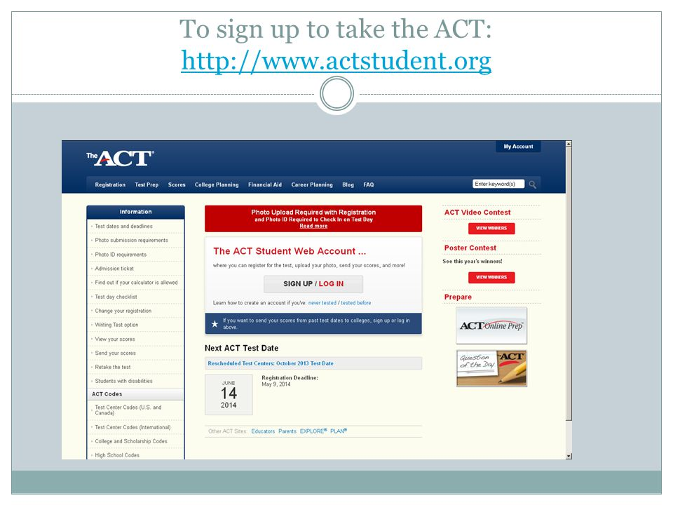 To sign up to take the ACT: