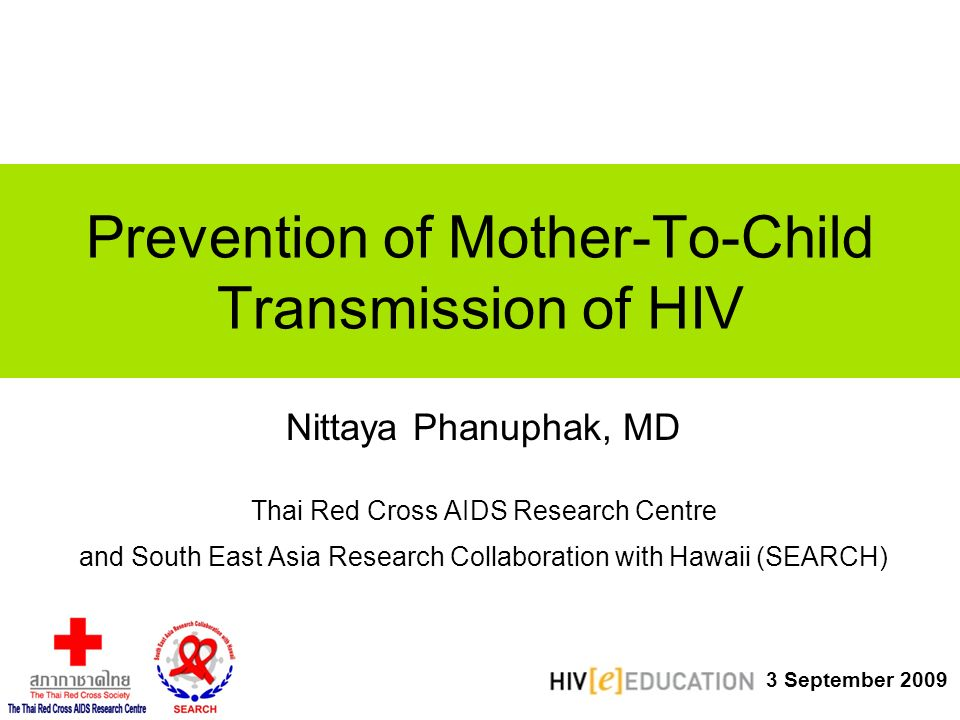 a study on the prevention of hiv transmission from mother to child Information on hiv transmission hiv can pass from an hiv-positive mother to her child: during pregnancy – the foetus is infected by hiv crossing the placenta.