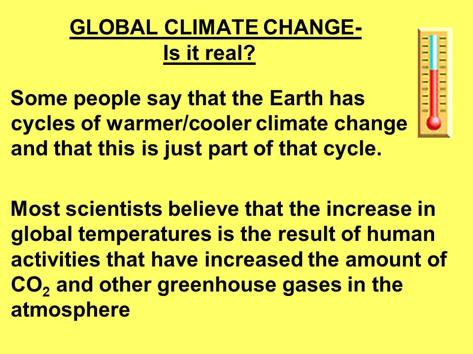 GLOBAL CLIMATE CHANGE- Is it real
