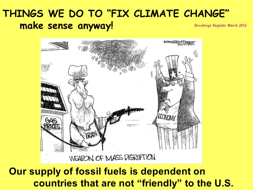 THINGS WE DO TO FIX CLIMATE CHANGE make sense anyway!