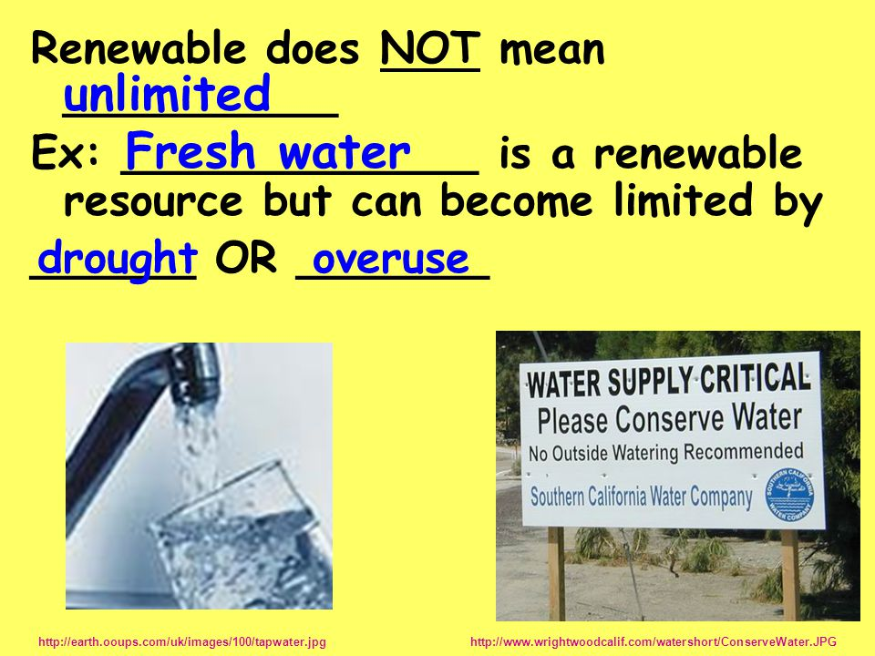 unlimited Fresh water Renewable does NOT mean __________