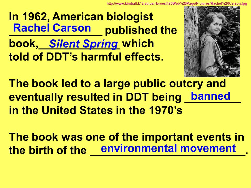 told of DDT's harmful effects.