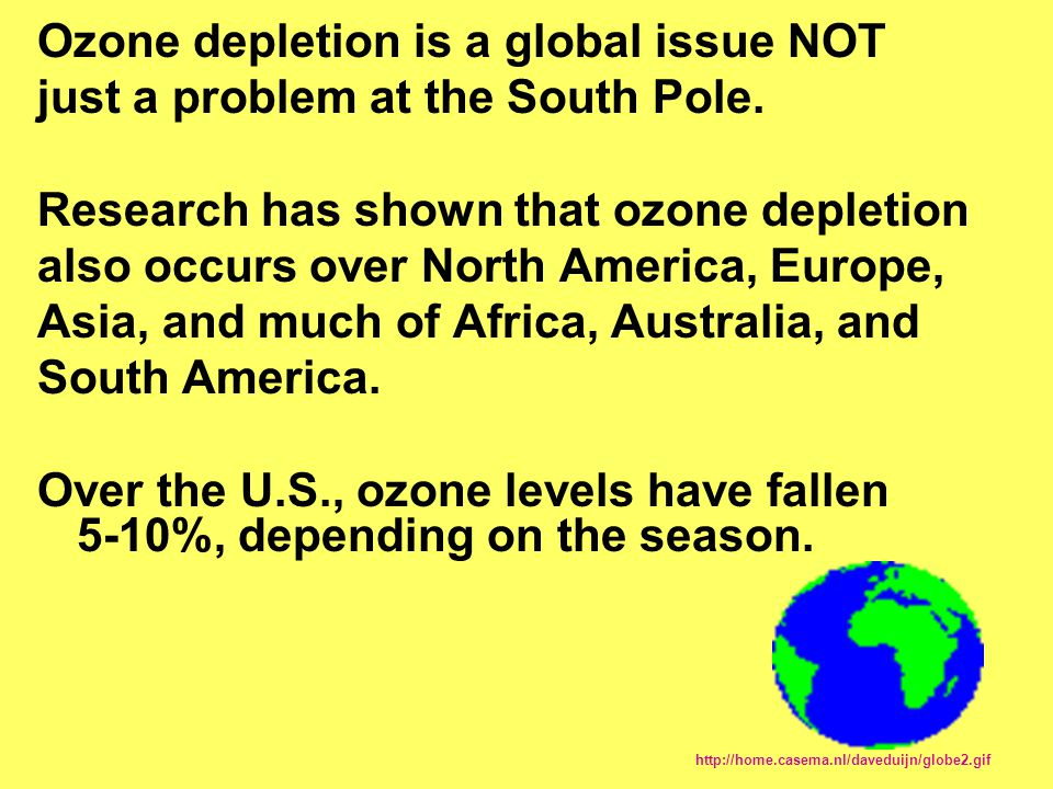 Ozone depletion is a global issue NOT