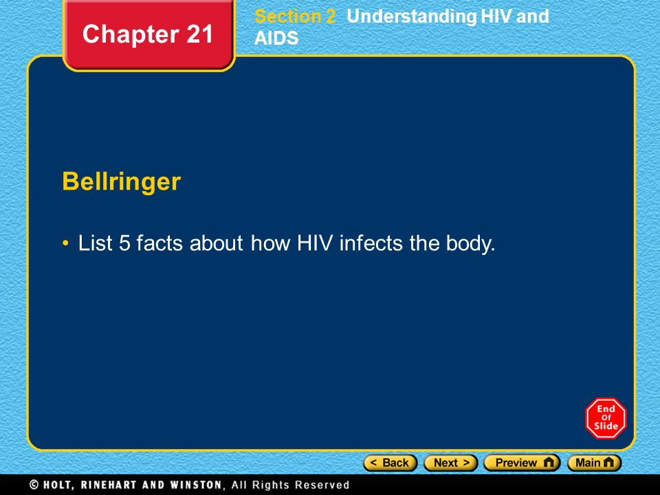 Chapter 21 Bellringer List 5 facts about how HIV infects the body.