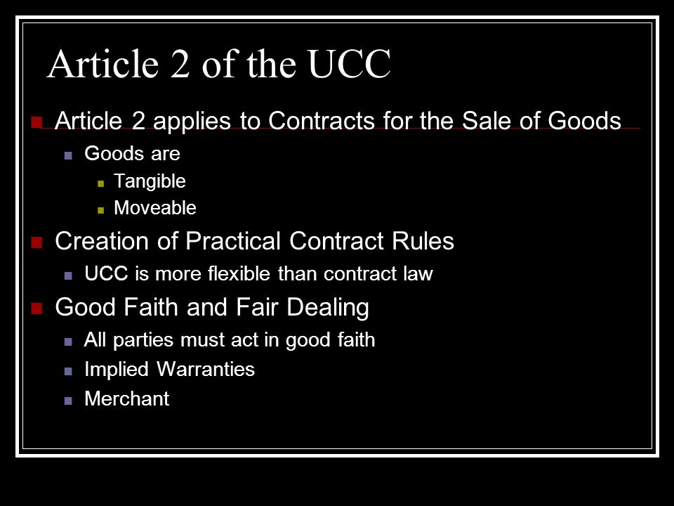ucc article 2 The ucc contains multiple articles dealing with various components of  commerce the focus of this presentation will be on article 2 of the ucc, which  regulates.