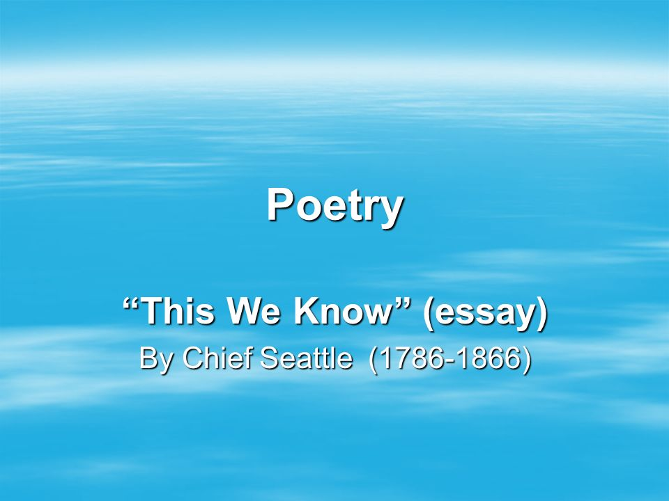 unit ii meeting challenges ppt  this we know essay by chief seattle 1786 1866