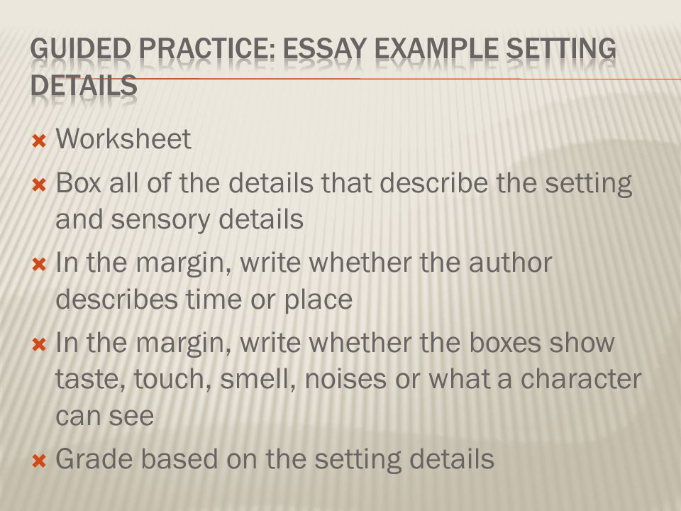 guided practice essay example setting details - Describe A Place Essay Example
