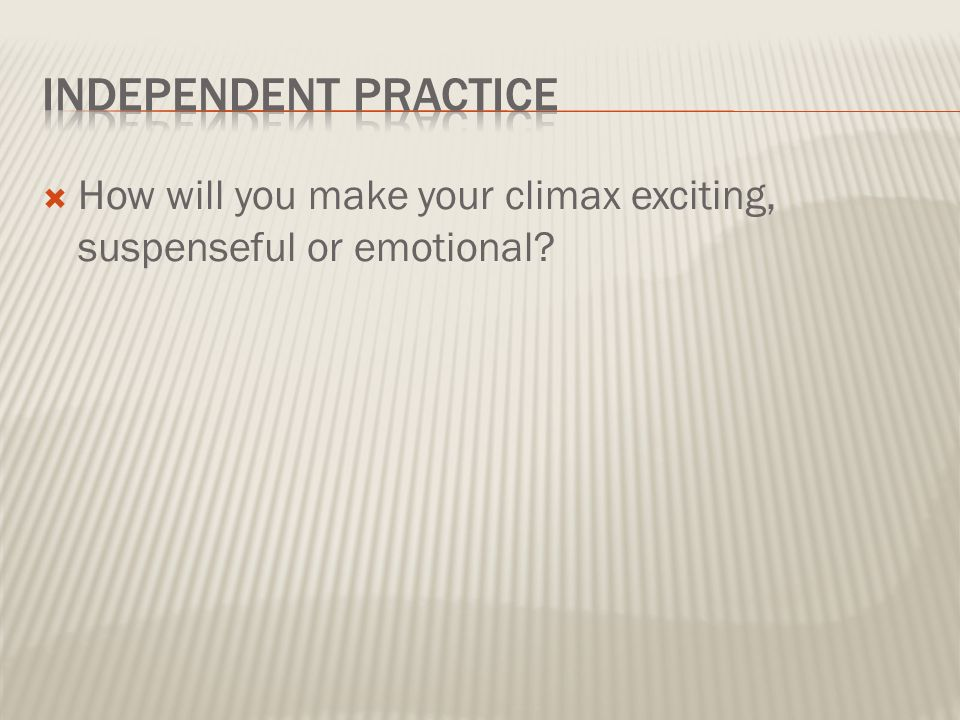 emotional climax essay Tag: climax organizing your there are many ways to organize a narrative essay no real rules or formulaic outlines exist or other very emotional experiences.