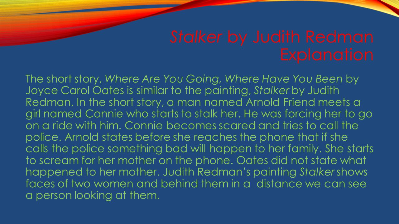 a literary analysis of the short story where are you going where have you been by joyce carol oates Ebscohost serves thousands of libraries with premium essays, articles and other content including impure realism: joyce carol oates's `where are you going get access to over 12 million other articles.