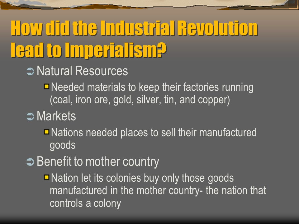 late nineteenth century imperialism ppt  how did the industrial revolution lead to imperialism