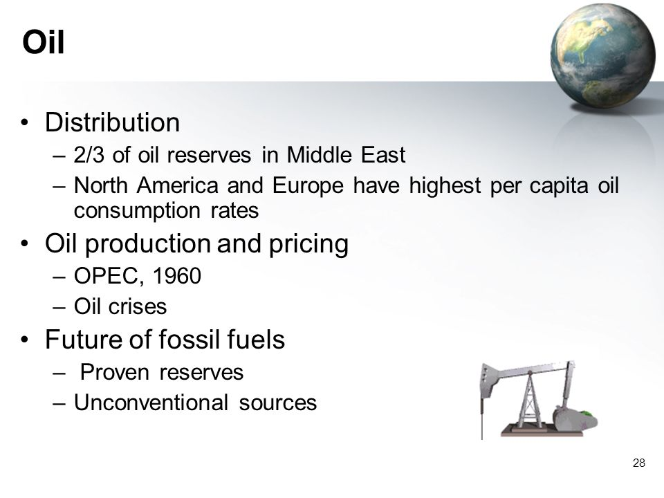 Oil Distribution Oil production and pricing Future of fossil fuels