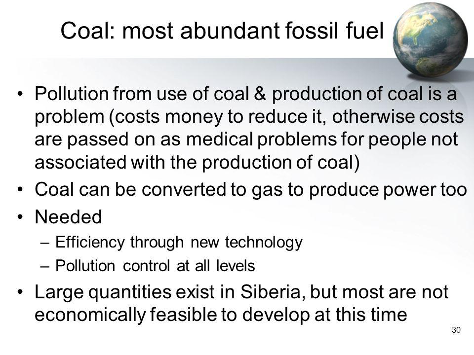Coal: most abundant fossil fuel