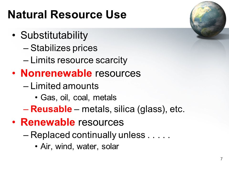 Natural Resource Use Substitutability Nonrenewable resources