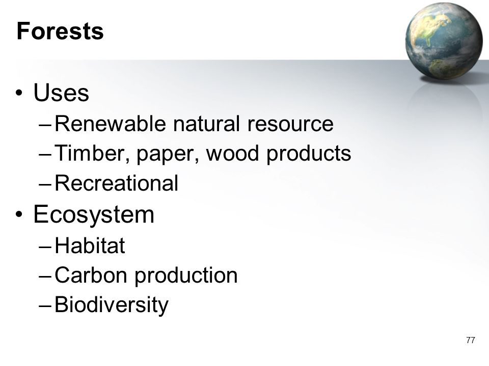 Uses Ecosystem Forests Renewable natural resource