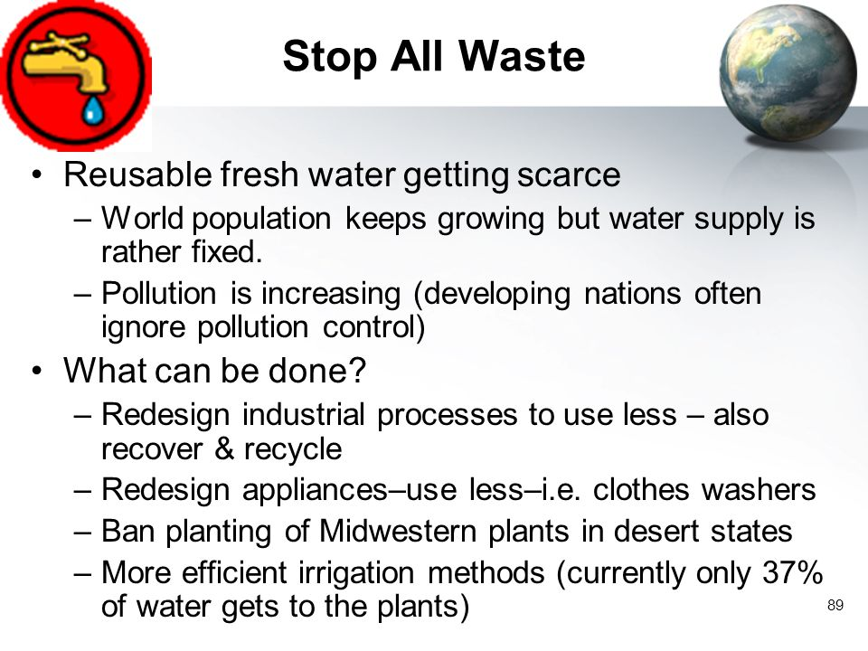 Stop All Waste Reusable fresh water getting scarce What can be done