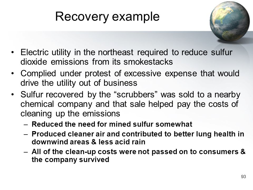 Recovery example Electric utility in the northeast required to reduce sulfur dioxide emissions from its smokestacks.