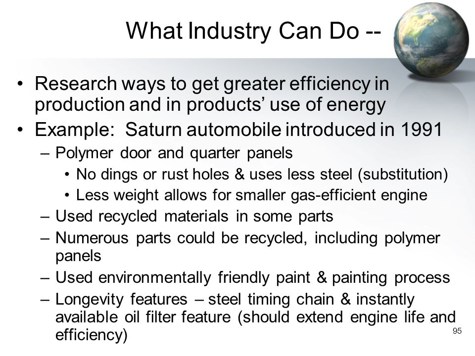 What Industry Can Do -- Research ways to get greater efficiency in production and in products' use of energy.